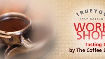ทรู ขอเชิญลูกค้าทรูแบล็คการ์ด รับสิทธิเข้าร่วมกิจกรรม TrueYou Inspiration Workshop : Tasting the Best กับ The Coffee Bean & Tea Leaf ครั้งที่ 13 ได้แล้วที่นี่